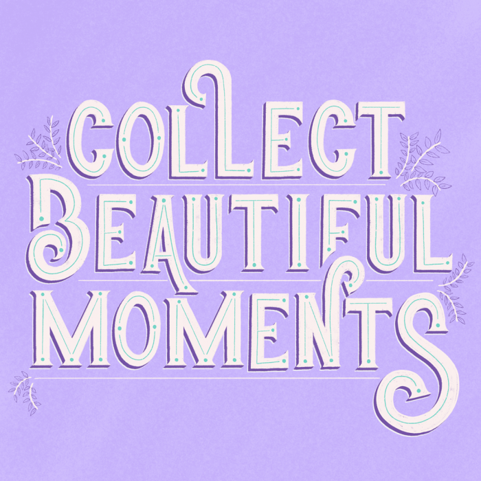 collect-beautiful-moments-postal-ibelina.oirulina-hand-lettering