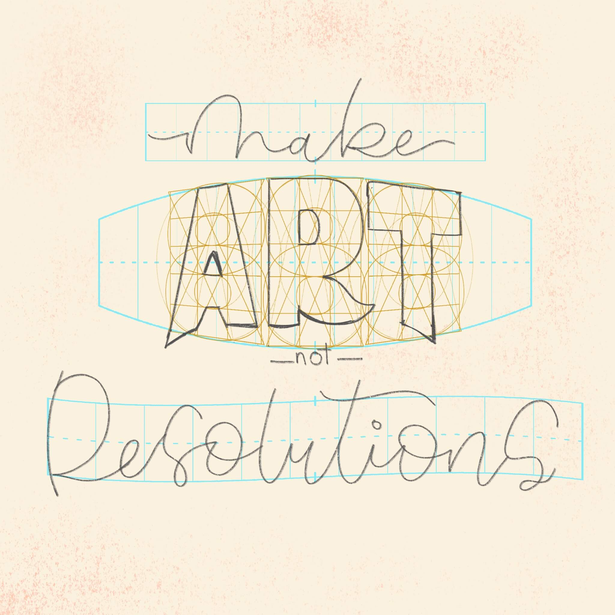 make-art-not-resolutions-letter-this-in-your-style-guides-sketch