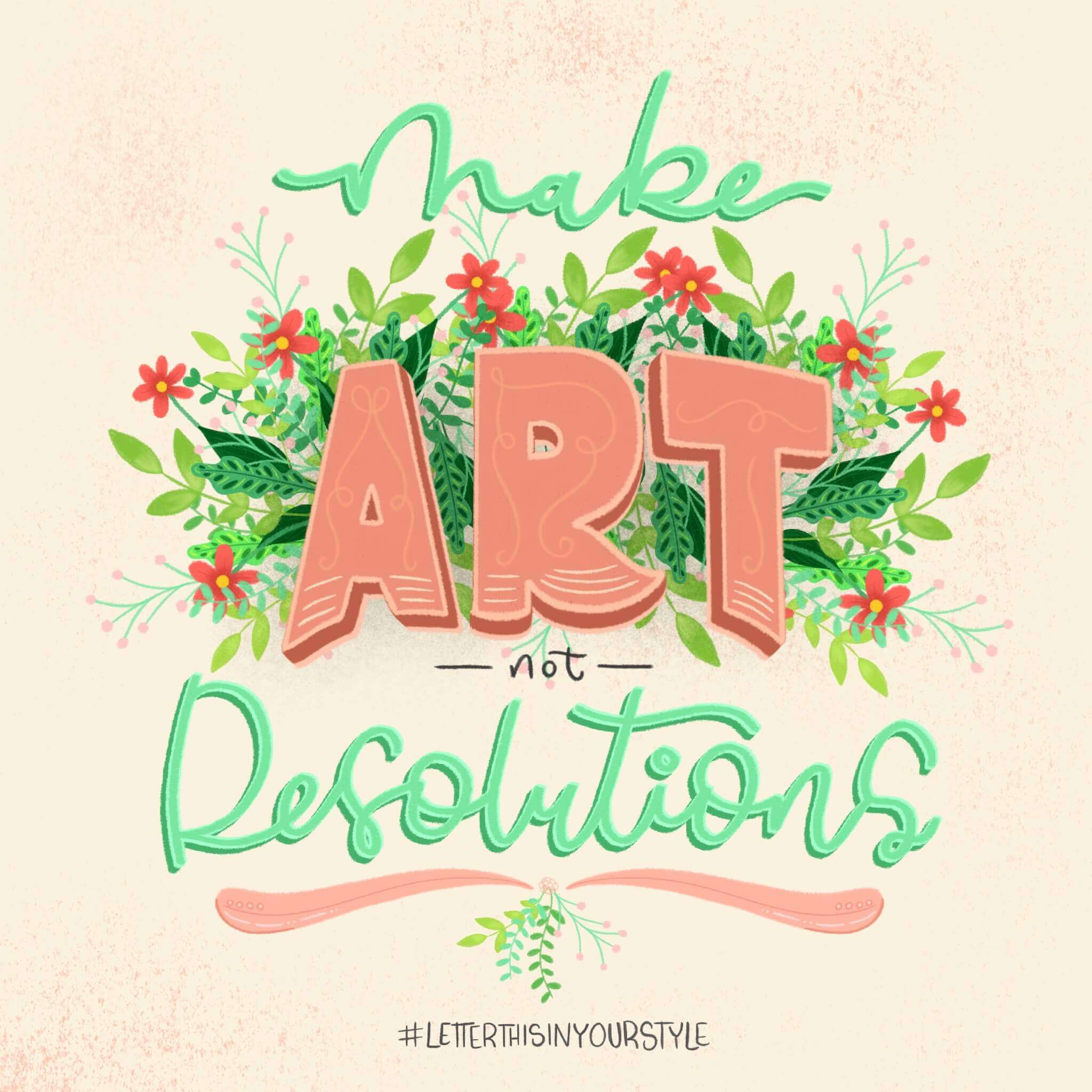 make-art-not-resolutions-letter-this-in-your-style