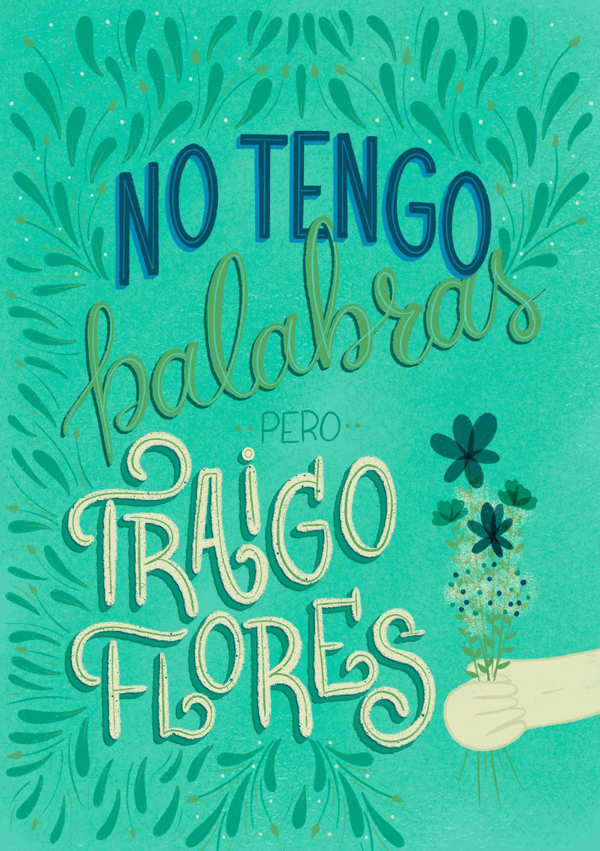 no-tengo-palabras-pero-traigo-flores-postal-ibelina-pirulina-hand-lettering-artist