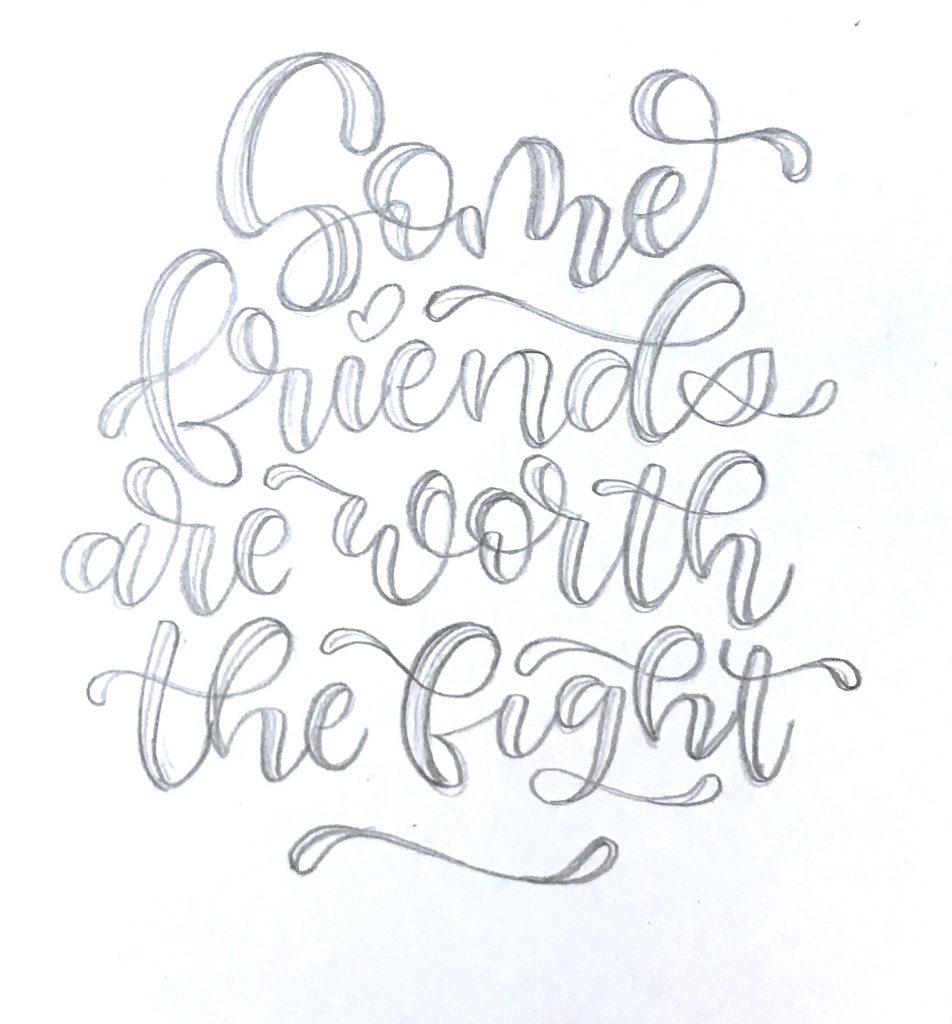 some-friends-are-worth-the-fight-letter-this-in-your-style-sketch